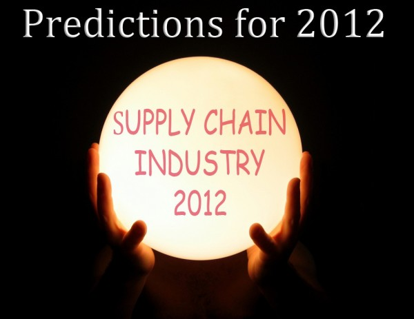 Supply Chain Industry Predictions for 2012