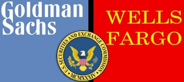 Goldman, Wells Fargo to Face SEC Scrutiny