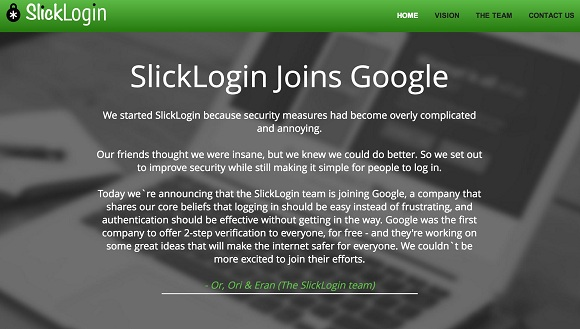 Slocklogin Joins Google: The exact details of the deal are still under wrap (the acqui-hire is valued to be in several millions), perhaps more details will surface later.