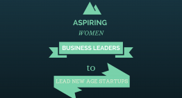 Aspiring Women Business Leaders to Lead New Age Startups